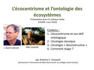 Contenu :  L'écocentrisme et son défi ontologique L'écologie classique