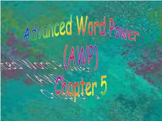 Advanced Word Power (AWP) Chapter 5