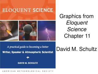 Graphics from  Eloquent Science  Chapter 11 David M. Schultz