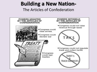 Building a New Nation-  The Articles of Confederation