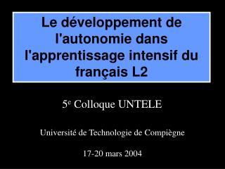 Université de Technologie de Compiègne 17-20 mars 2004