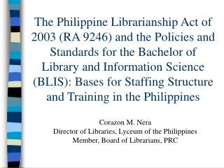 The Philippine Librarianship Act of 2003 RA 9246 and the Policies and Standards for the Bachelor of Library and Informat