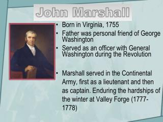 Born in Virginia, 1755 Father was personal friend of George Washington