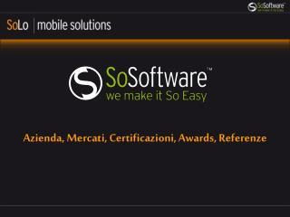 Azienda, Mercati, Certificazioni, Awards, Referenze