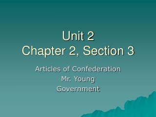 Unit 2 Chapter 2, Section 3