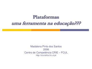 Plataformas uma ferramenta na educação???