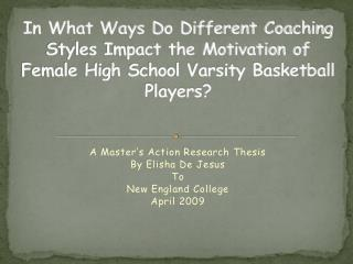 A Master's Action Research Thesis By Elisha De Jesus To  New England College April 2009