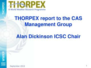 THORPEX report to the CAS Management Group Alan Dickinson ICSC Chair