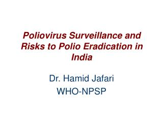Poliovirus Surveillance and Risks to Polio Eradication in India