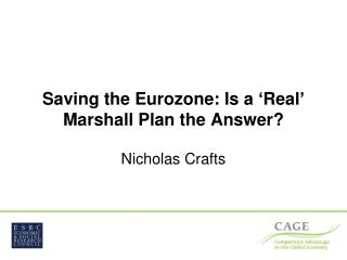 Saving the Eurozone: Is a 'Real' Marshall Plan the Answer?