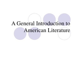 A General Introduction to American Literature
