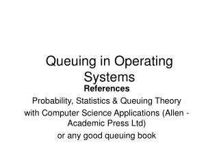 Queuing in Operating Systems