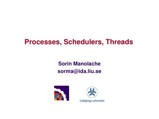 Processes, Schedulers, Threads