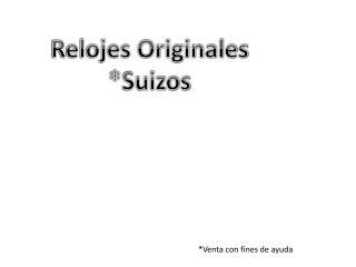 Relojes Originales  *Suizos