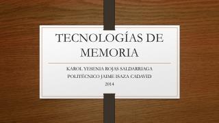 TECNOLOGÍAS DE MEMORIA
