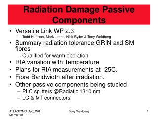 Radiation Damage Passive Components