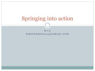 Springing into action