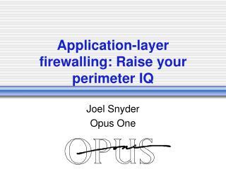 Application-layer firewalling: Raise your perimeter IQ