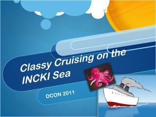 Classy Cruising on the INCKI Sea