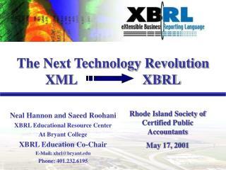 The Next Technology Revolution XML                   XBRL