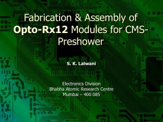 Fabrication & Assembly of  Opto-Rx12  Modules for CMS-Preshower