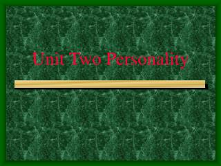 Unit Two Personality
