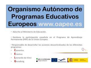 Organismo Aut�nomo de Programas Educativos  Europeos  oapee.es