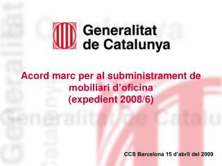 Acord marc per al subministrament de mobiliari d'oficina  (expedient 2008/6)