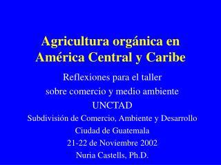 Agricultura orgánica en América Central y Caribe