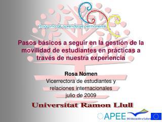 Rosa Nomen Vicerrectora de estudiantes y  relaciones internacionales julio de 2009