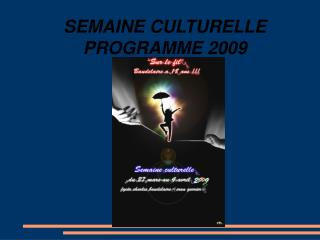 SEMAINE CULTURELLE PROGRAMME 2009