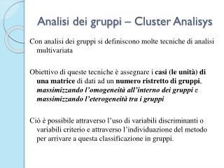 Analisi dei gruppi – Cluster  Analisys