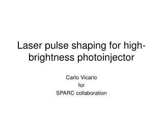 Laser pulse shaping for high-brightness photoinjector