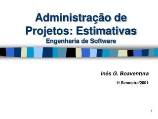 Administração de Projetos: Estimativas Engenharia de Software