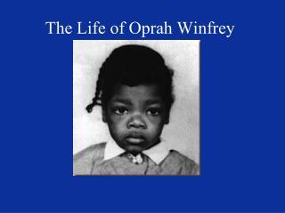 The Life of Oprah Winfrey
