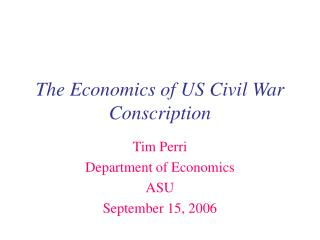 The Economics of US Civil War Conscription