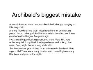 Archibald�s biggest mistake