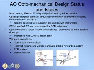 AO Opto-mechanical Design Status and Issues