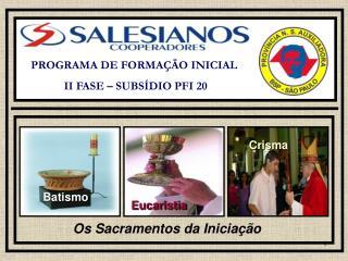 PROGRAMA DE FORMAÇÃO INICIAL  II FASE – SUBSÍDIO PFI 20