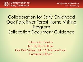 Information Session July 10, 2013 1:00 pm Oak Park Village Hall, 123 Madison Street Community Room
