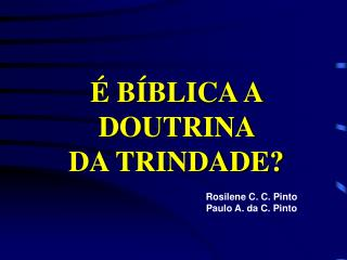 É BÍBLICA A DOUTRINA  DA TRINDADE?