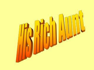 His Rich Aunt