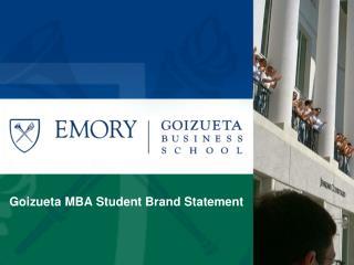 Goizueta MBA Student Brand Statement