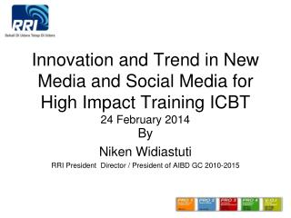 Innovation and Trend in New Media and Social Media for High Impact Training ICBT 24 February 2014