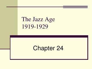The Jazz Age   1919-1929