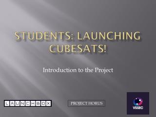 Students: Launching  CubeSats !