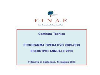 Comitato Tecnico PROGRAMMA OPERATIVO 2009-2013 ESECUTIVO ANNUALE 2013
