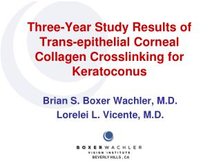 Three-Year Study Results of Trans-epithelial Corneal Collagen  Crosslinking  for Keratoconus
