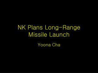 NK Plans Long-Range Missile Launch