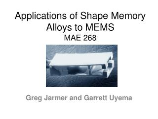Applications of Shape Memory Alloys to MEMS  MAE 268